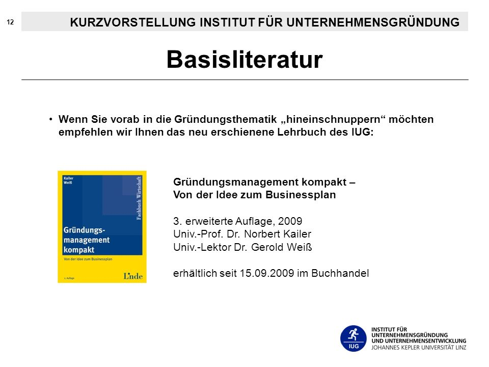 Basisliteratur KURZVORSTELLUNG INSTITUT FÜR UNTERNEHMENSGRÜNDUNG