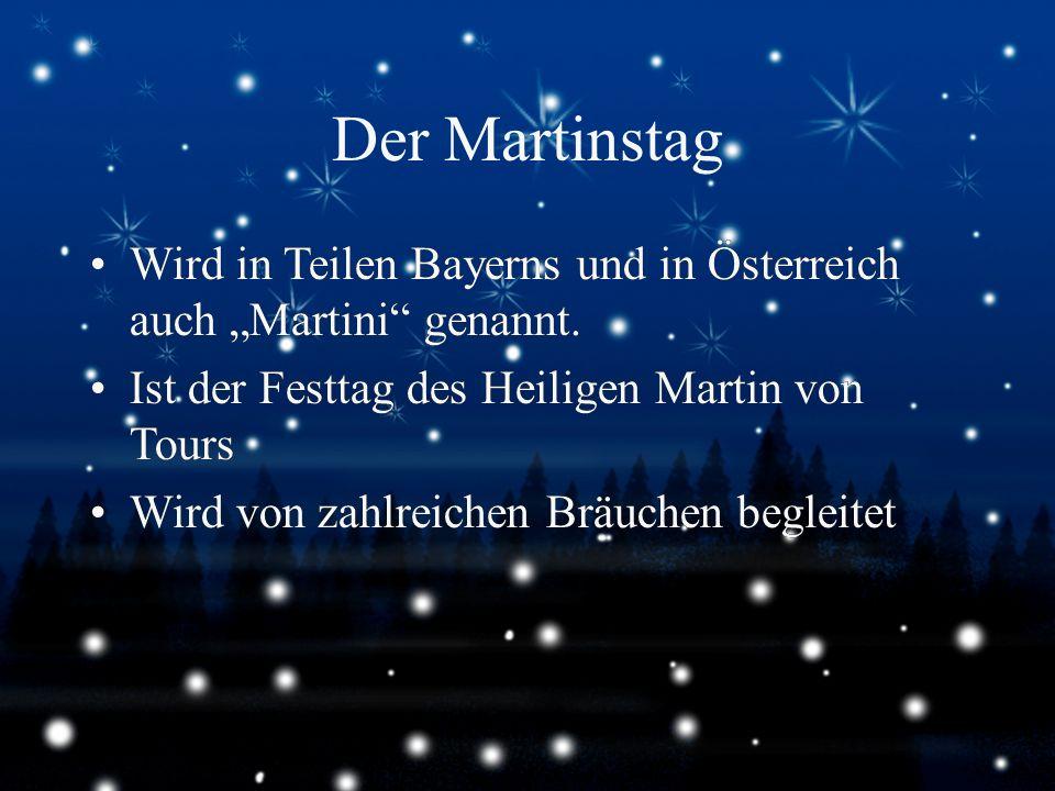 """Der Martinstag Wird in Teilen Bayerns und in Österreich auch """"Martini genannt. Ist der Festtag des Heiligen Martin von Tours."""
