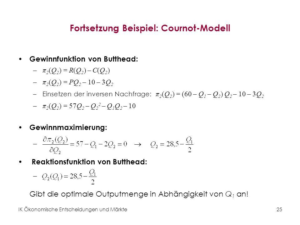 Fortsetzung Beispiel: Cournot-Modell