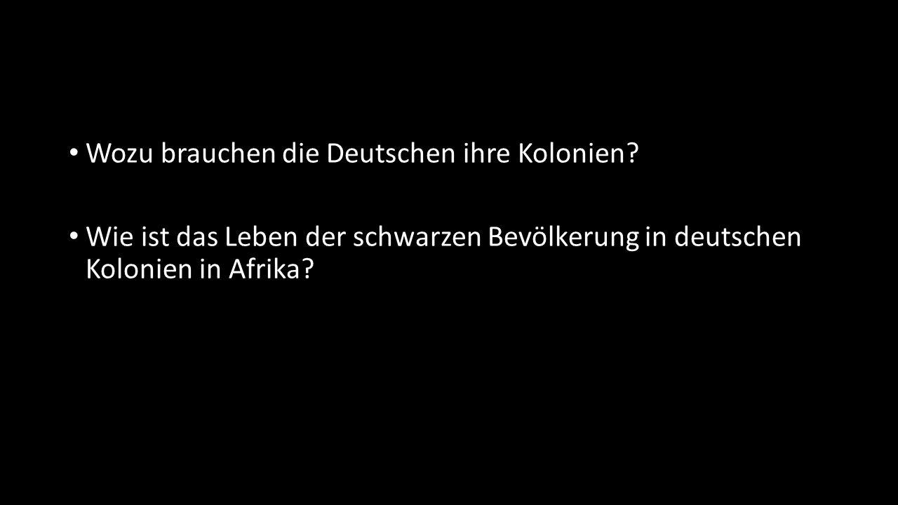 Wozu brauchen die Deutschen ihre Kolonien