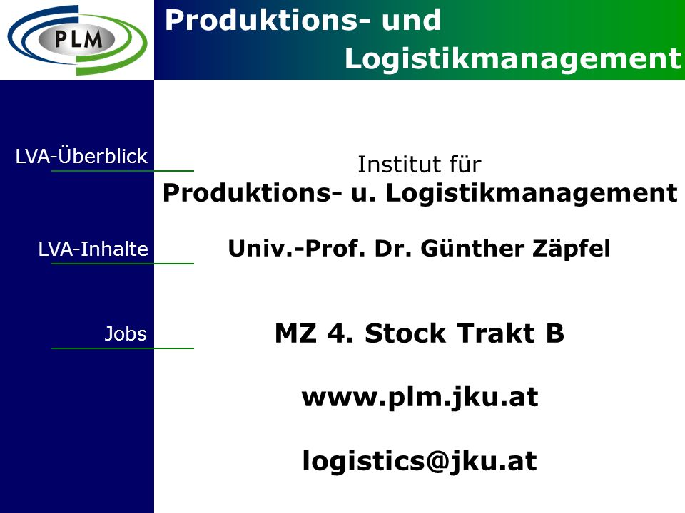www.plm.jku.at logistics@jku.at