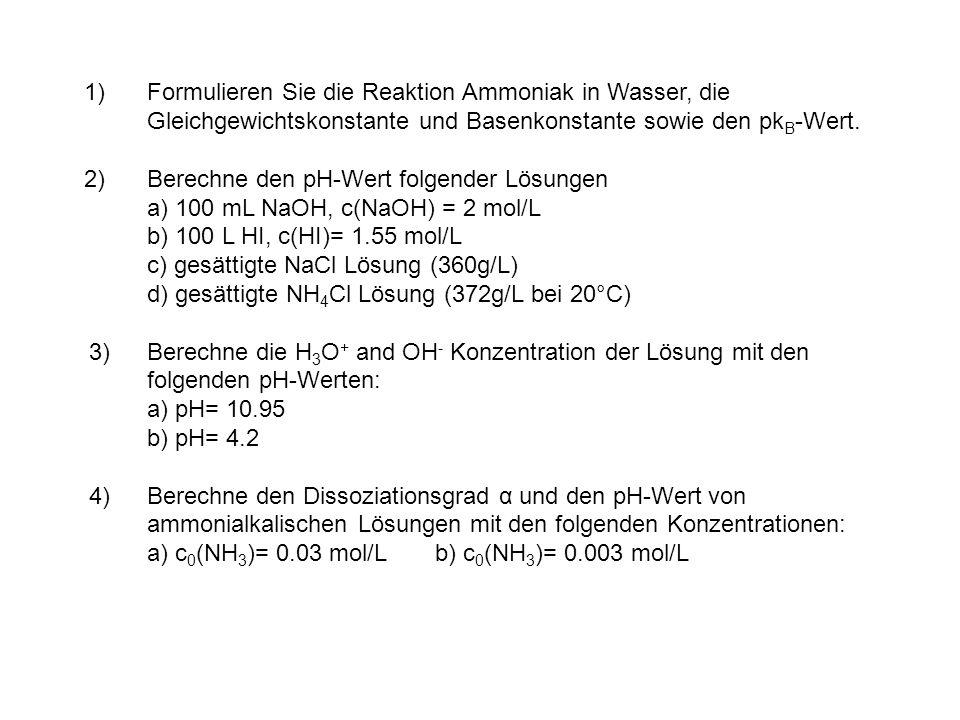 1). Formulieren Sie die Reaktion Ammoniak in Wasser, die