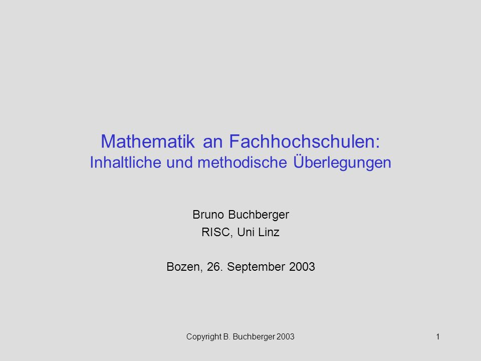 Bruno Buchberger RISC, Uni Linz Bozen, 26. September 2003