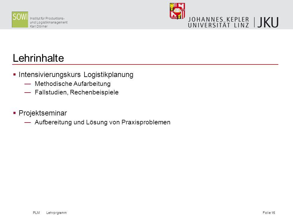 Lehrinhalte Intensivierungskurs Logistikplanung Projektseminar