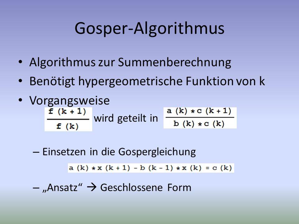 Gosper-Algorithmus Algorithmus zur Summenberechnung