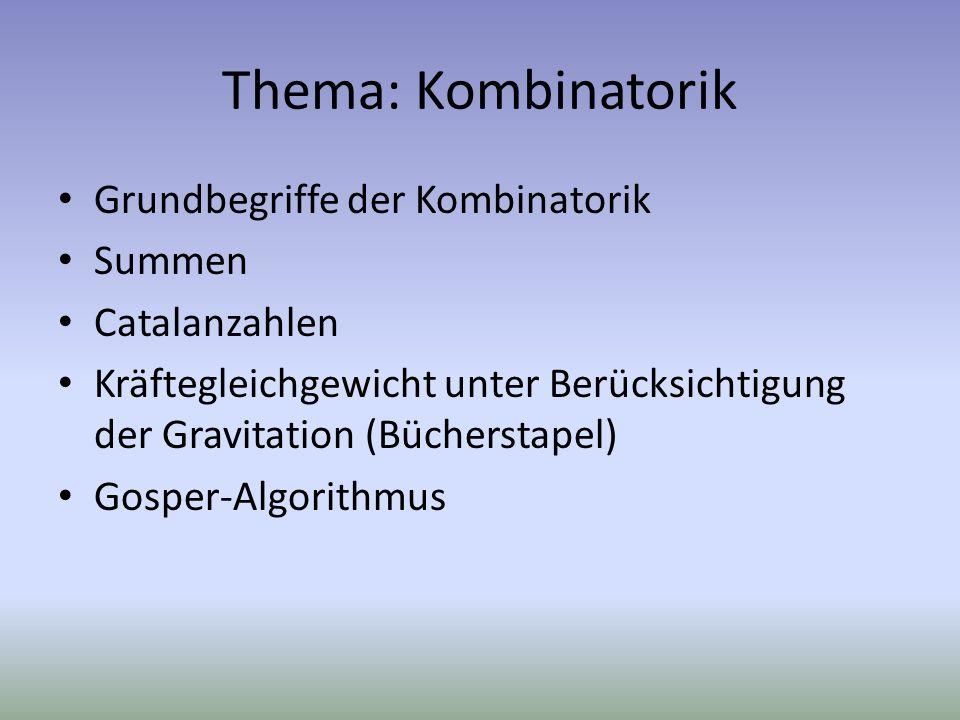 Thema: Kombinatorik Grundbegriffe der Kombinatorik Summen