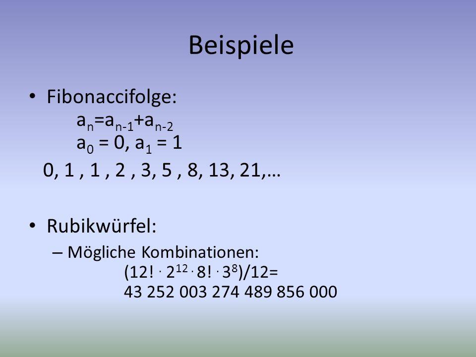 Beispiele Fibonaccifolge: an=an-1+an-2 a0 = 0, a1 = 1