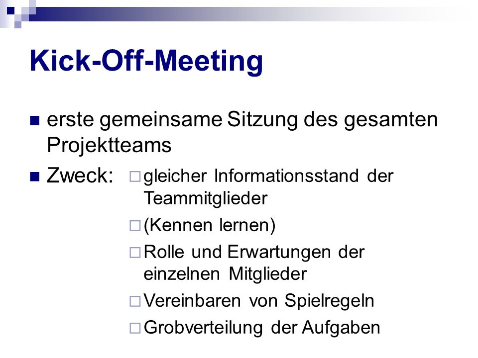 Kick-Off-Meeting erste gemeinsame Sitzung des gesamten Projektteams