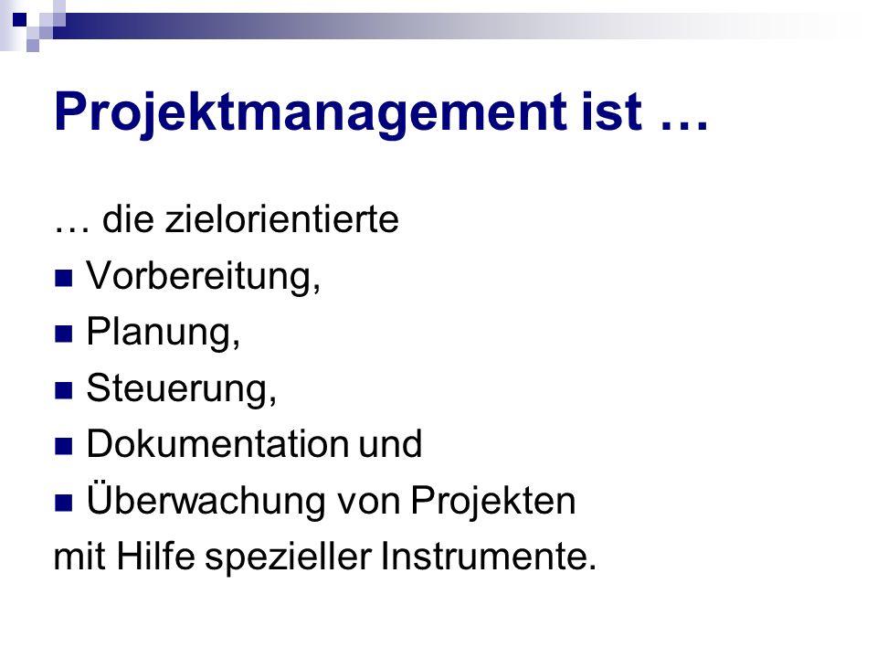 Projektmanagement ist …