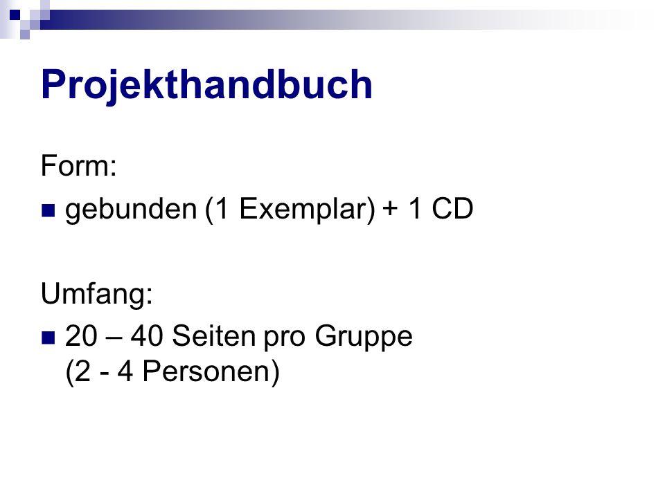 Projekthandbuch Form: gebunden (1 Exemplar) + 1 CD Umfang: