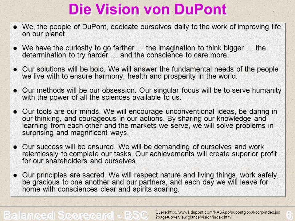 Die Vision von DuPont We, the people of DuPont, dedicate ourselves daily to the work of improving life on our planet.