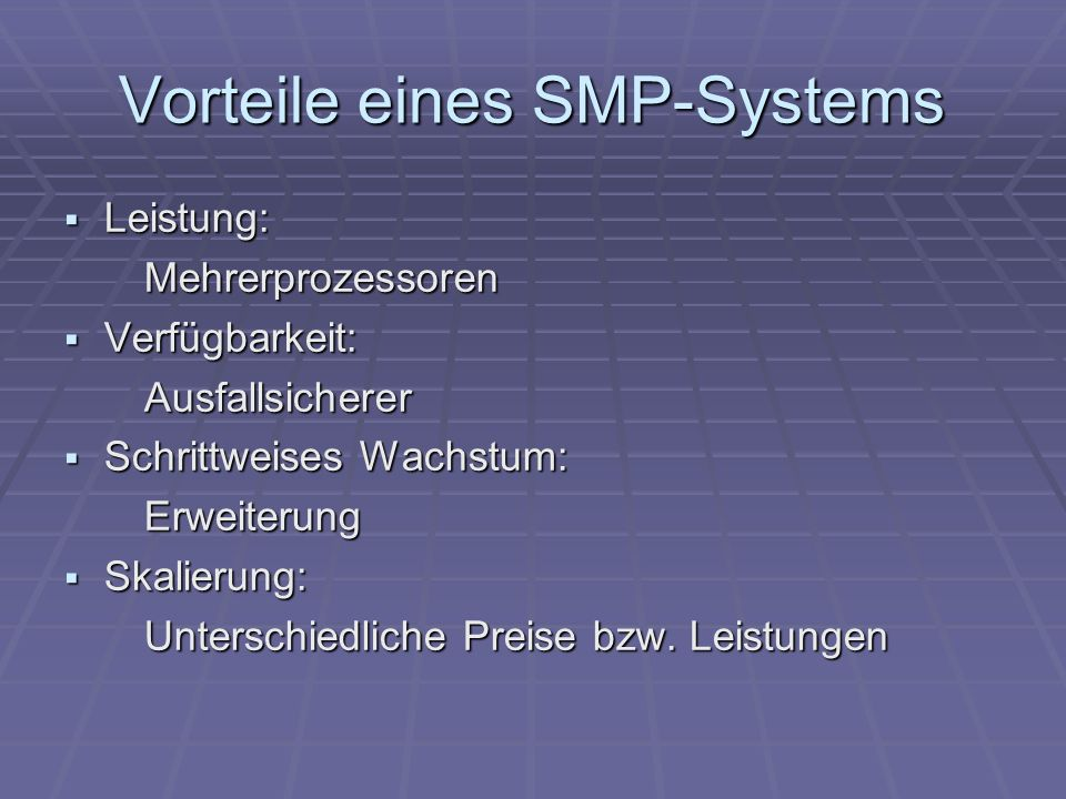Vorteile eines SMP-Systems