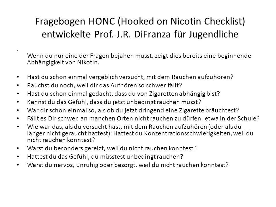 Fragebogen HONC (Hooked on Nicotin Checklist) entwickelte Prof. J. R