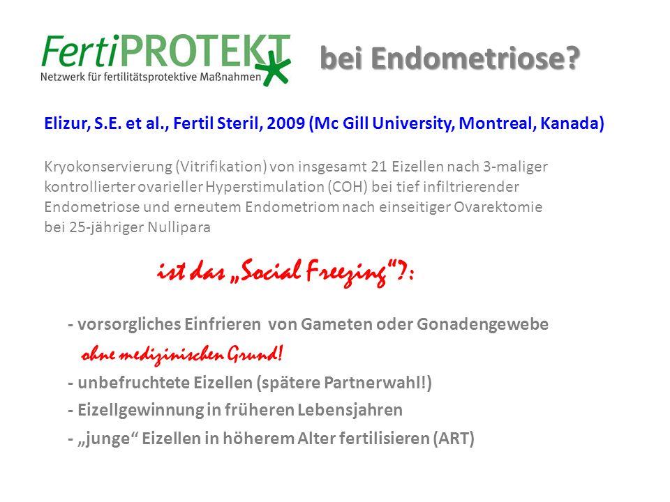 "bei Endometriose ist das ""Social Freezing :"
