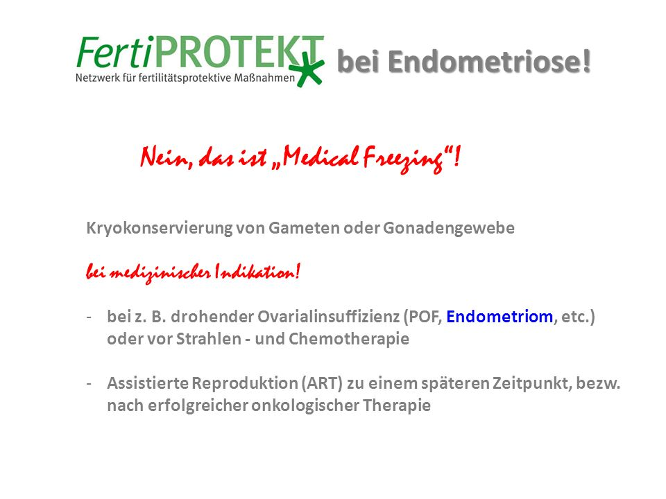 "bei Endometriose! Nein, das ist ""Medical Freezing !"