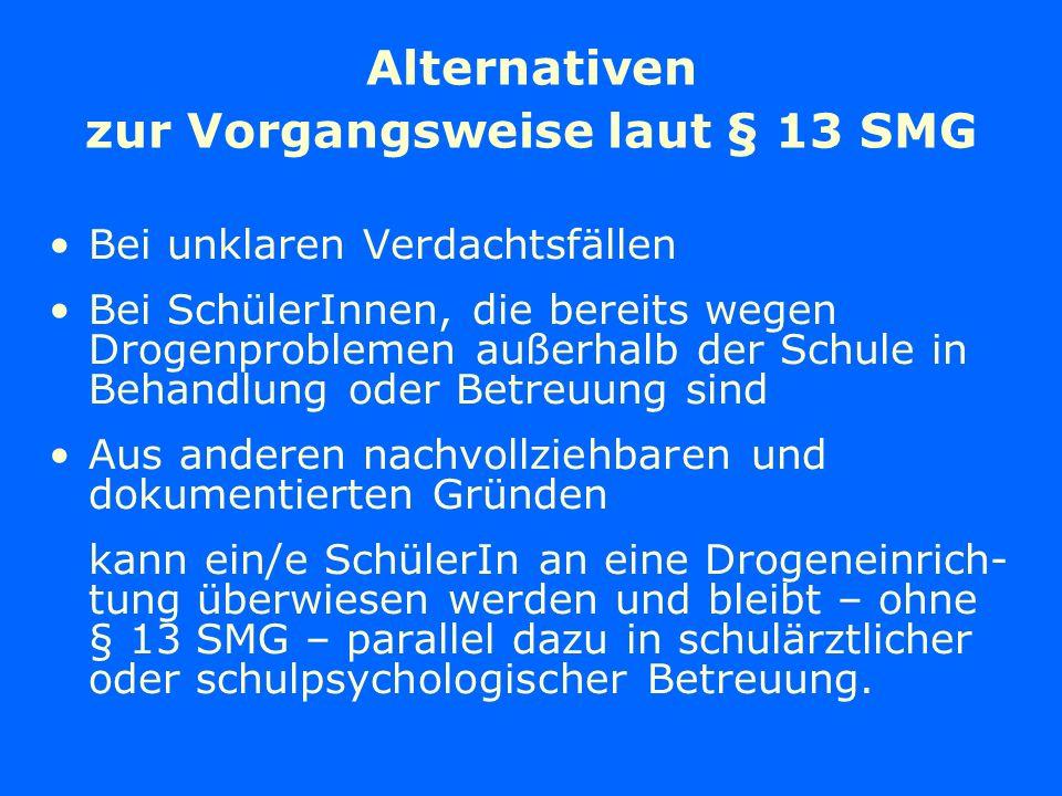 Alternativen zur Vorgangsweise laut § 13 SMG