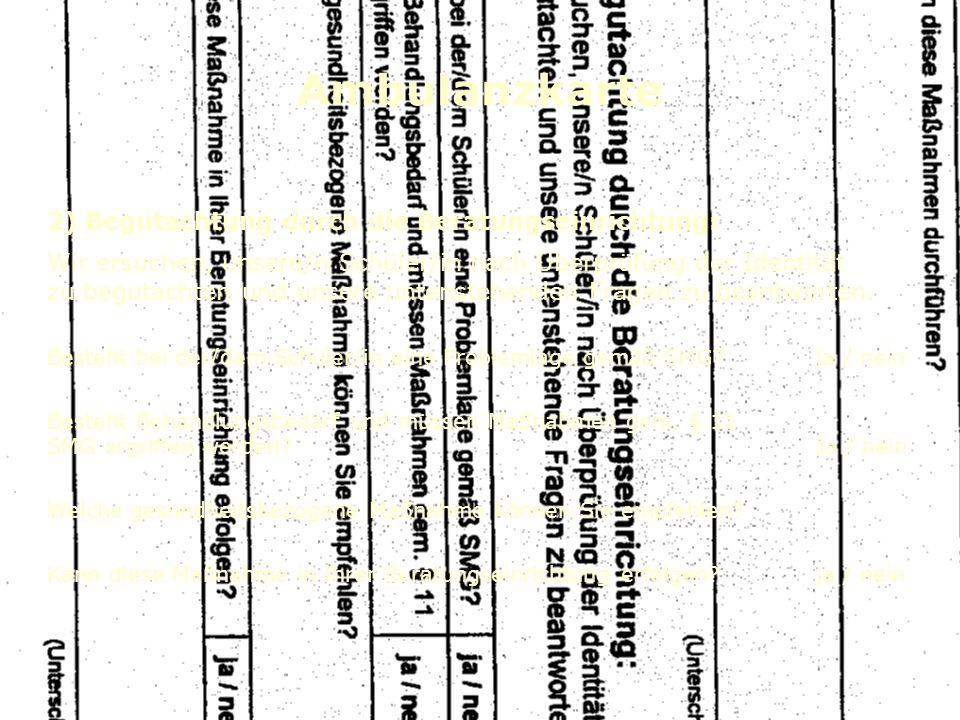 Ambulanzkarte 2) Begutachtung durch die Beratungseinrichtung: