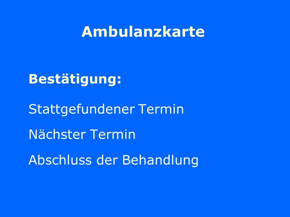 Ambulanzkarte Bestätigung: Stattgefundener Termin Nächster Termin