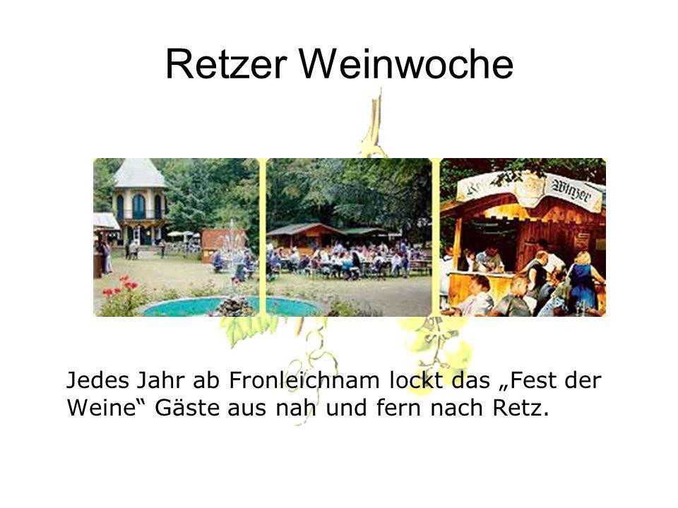 """Retzer Weinwoche Jedes Jahr ab Fronleichnam lockt das """"Fest der Weine Gäste aus nah und fern nach Retz."""