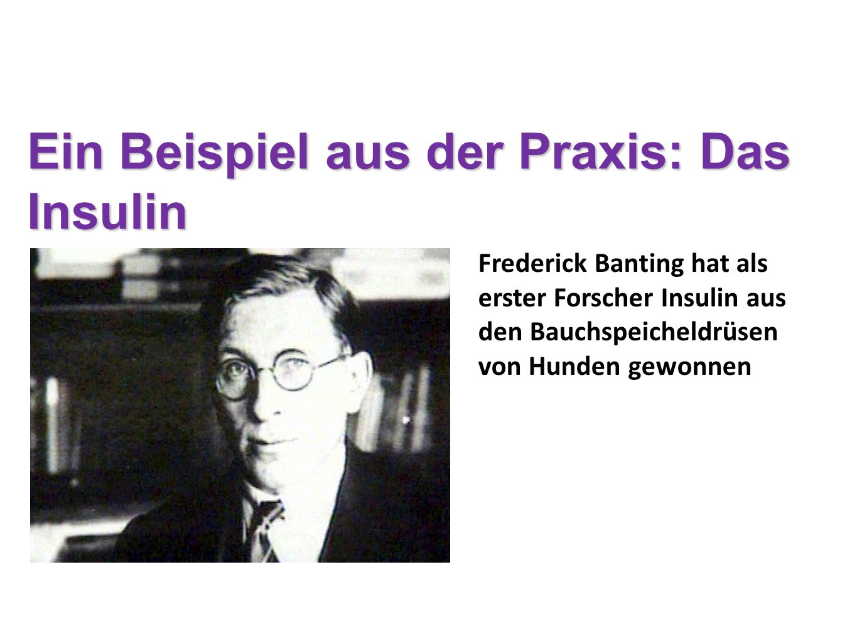 Ein Beispiel aus der Praxis: Das Insulin