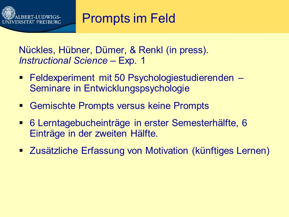 Prompts im Feld Nückles, Hübner, Dümer, & Renkl (in press).