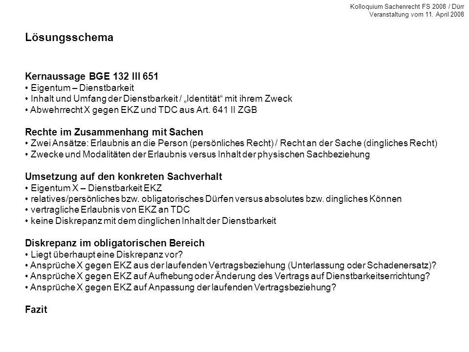 Lösungsschema Kernaussage BGE 132 III 651 Eigentum – Dienstbarkeit