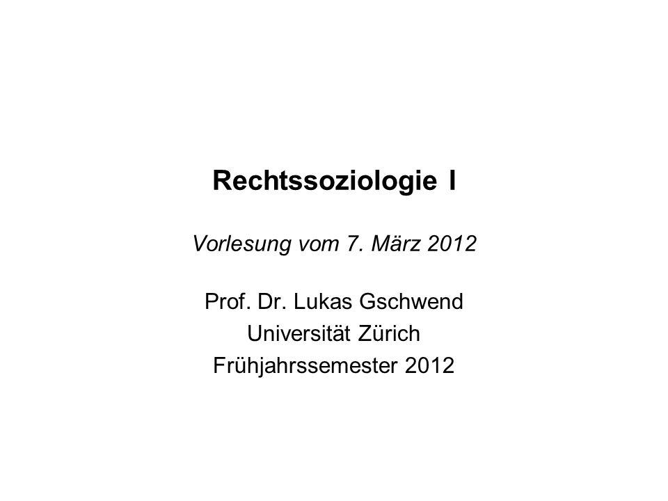 Rechtssoziologie I Vorlesung vom 7. März 2012
