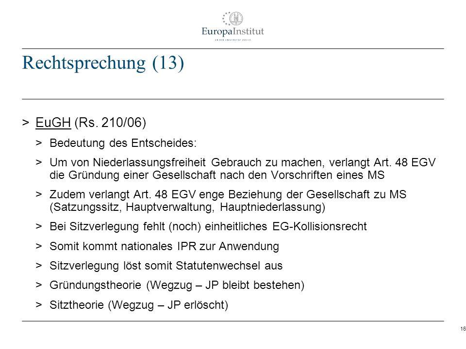 Rechtsprechung (13) EuGH (Rs. 210/06) Bedeutung des Entscheides: