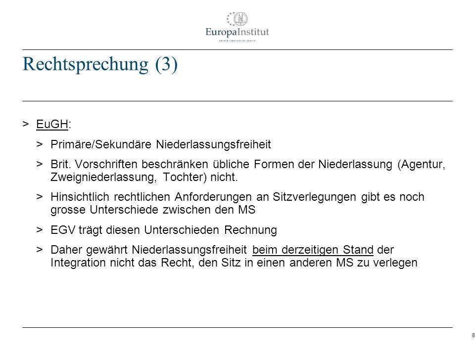 Rechtsprechung (3) EuGH: Primäre/Sekundäre Niederlassungsfreiheit