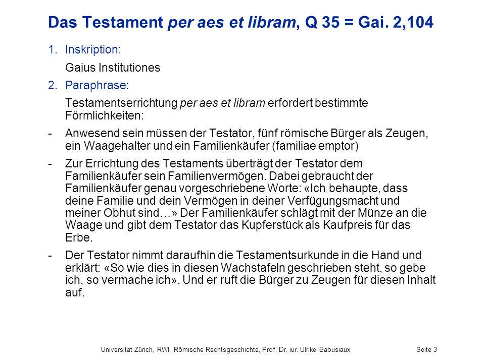 Das Testament per aes et libram, Q 35 = Gai. 2,104
