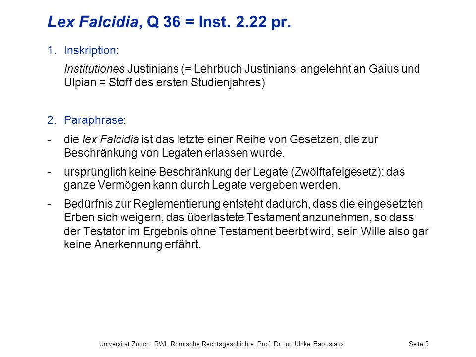 Lex Falcidia, Q 36 = Inst. 2.22 pr. Inskription: