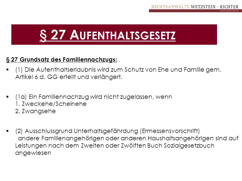 § 27 Aufenthaltsgesetz § 27 Grundsatz des Familiennachzugs: