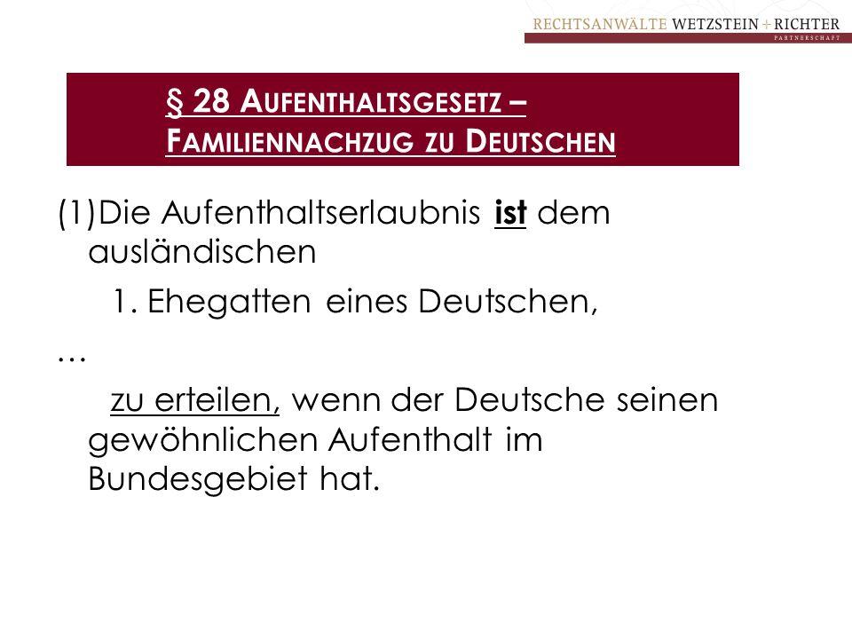 § 28 Aufenthaltsgesetz – Familiennachzug zu Deutschen