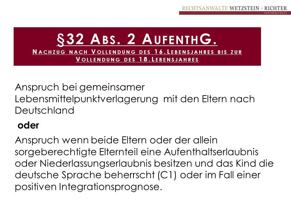 §32 Abs. 2 AufenthG. Nachzug nach Vollendung des 16