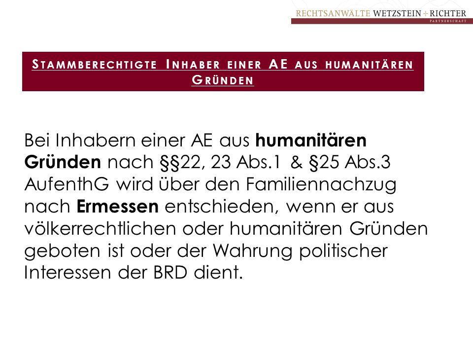 Stammberechtigte Inhaber einer AE aus humanitären Gründen
