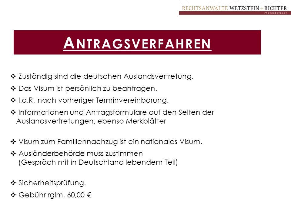 Antragsverfahren Zuständig sind die deutschen Auslandsvertretung.