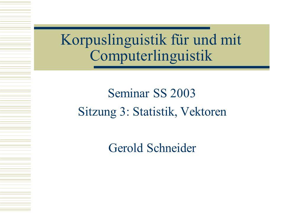 Korpuslinguistik für und mit Computerlinguistik