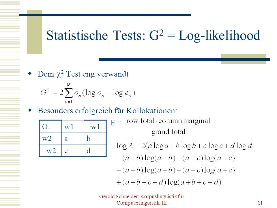 Statistische Tests: G2 = Log-likelihood