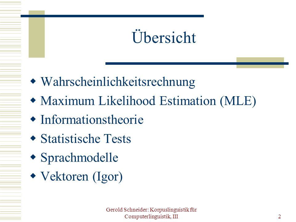 Gerold Schneider: Korpuslinguistik für Computerlinguistik, III