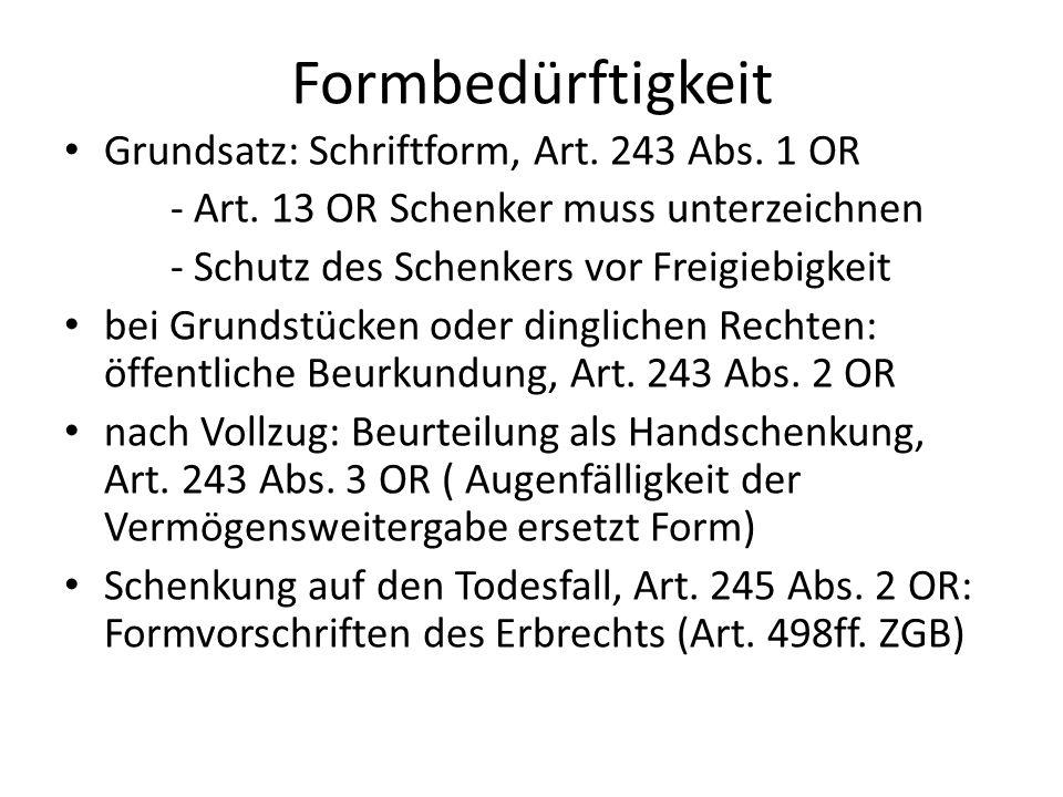 Formbedürftigkeit Grundsatz: Schriftform, Art. 243 Abs. 1 OR