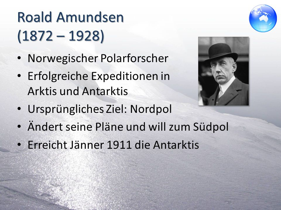 Roald Amundsen (1872 – 1928) Norwegischer Polarforscher