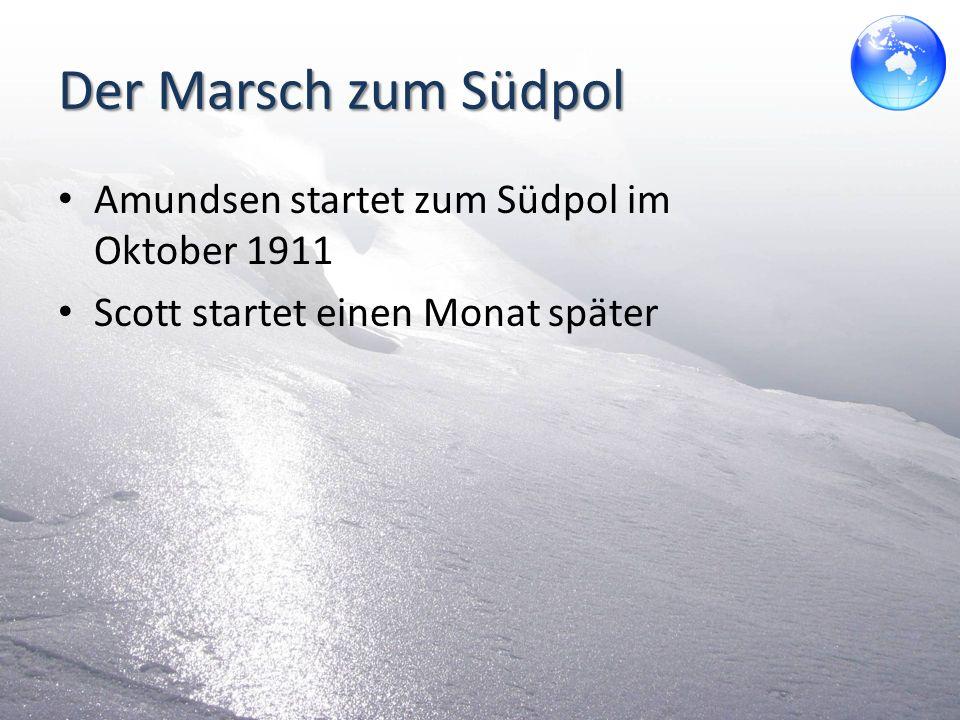 Der Marsch zum Südpol Amundsen startet zum Südpol im Oktober 1911
