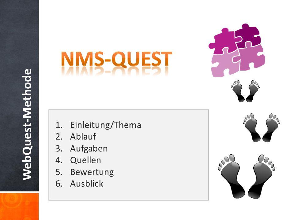 NMS-Quest WebQuest-Methode Einleitung/Thema Ablauf Aufgaben Quellen