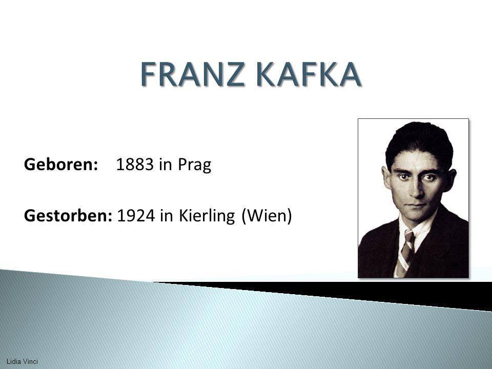 Geboren: 1883 in Prag Gestorben: 1924 in Kierling (Wien)