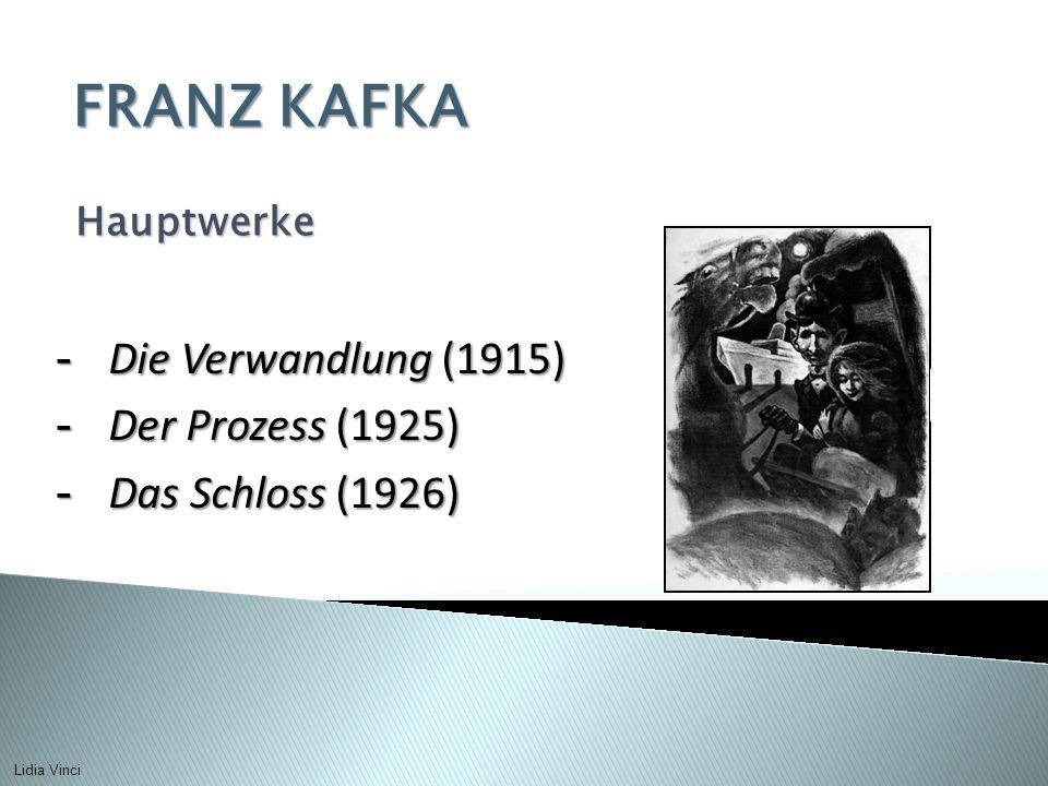 FRANZ KAFKA Die Verwandlung (1915) Der Prozess (1925)