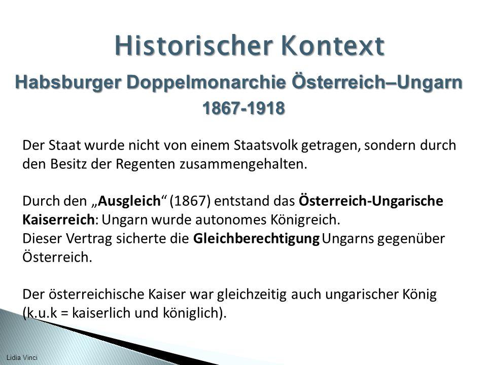 Historischer Kontext Habsburger Doppelmonarchie Österreich–Ungarn