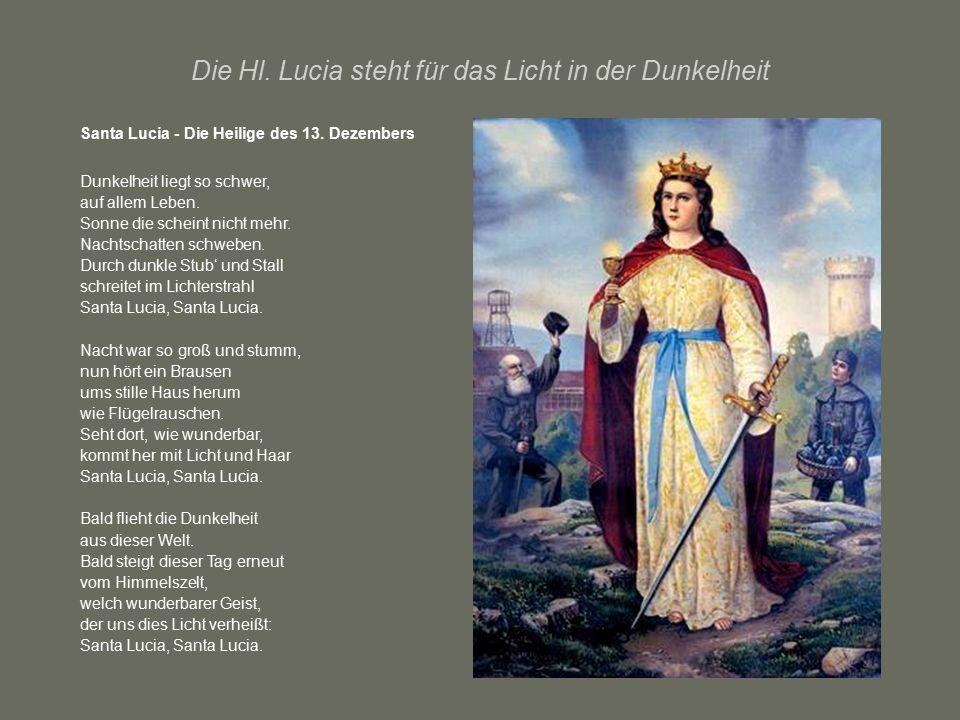 Die Hl. Lucia steht für das Licht in der Dunkelheit