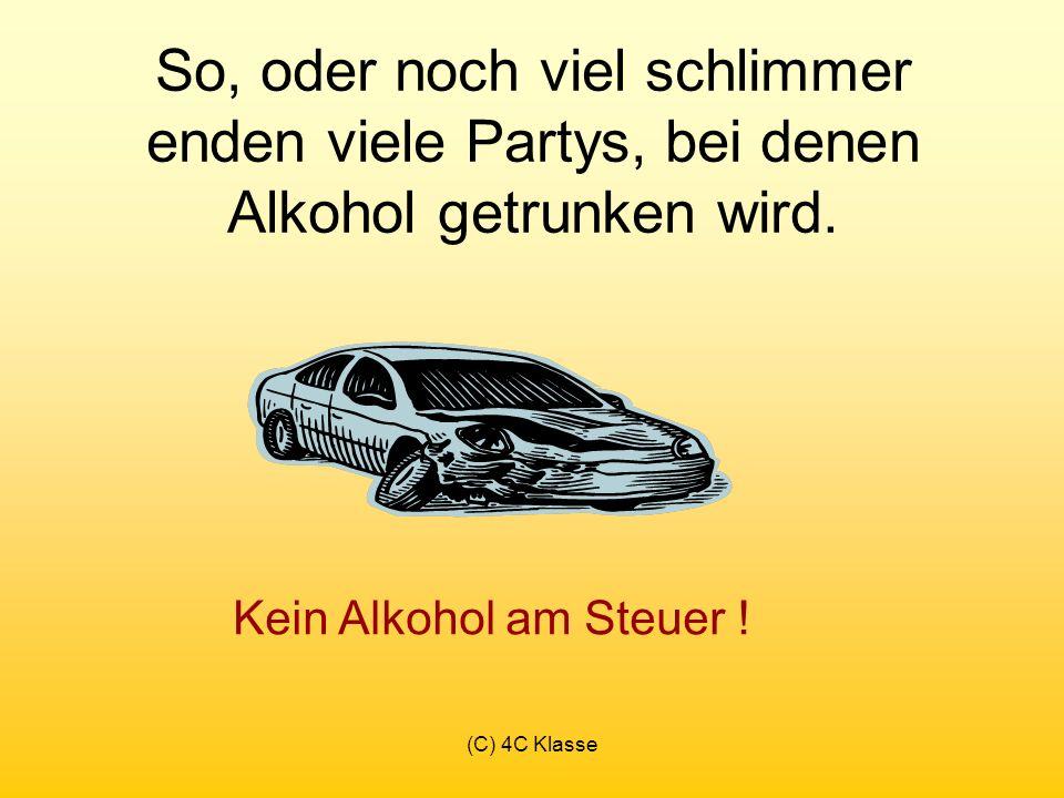 So, oder noch viel schlimmer enden viele Partys, bei denen Alkohol getrunken wird.
