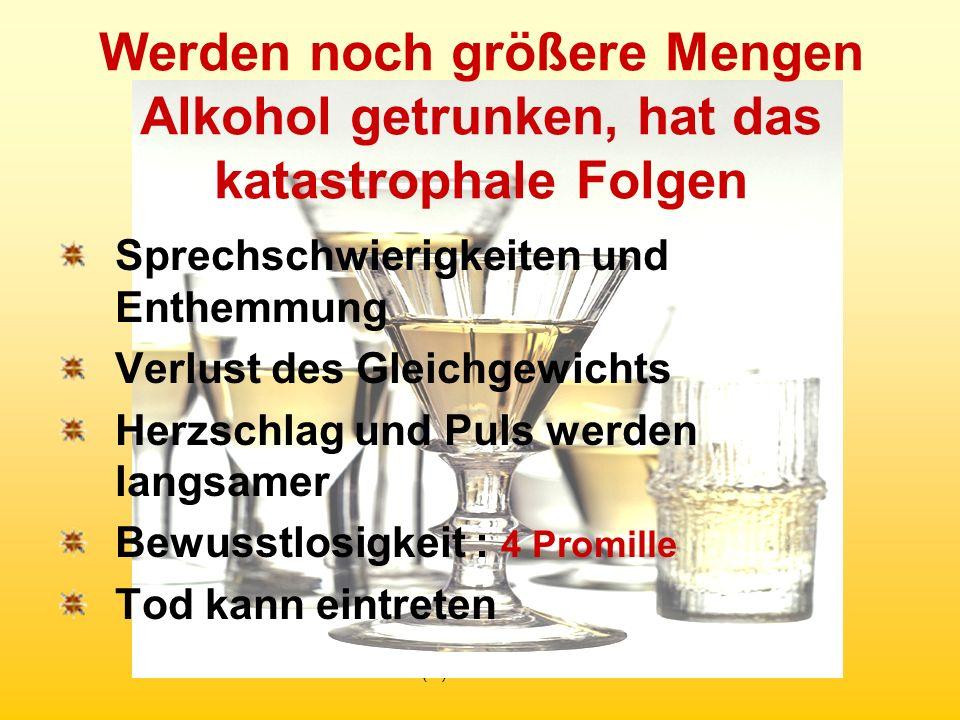 Werden noch größere Mengen Alkohol getrunken, hat das katastrophale Folgen
