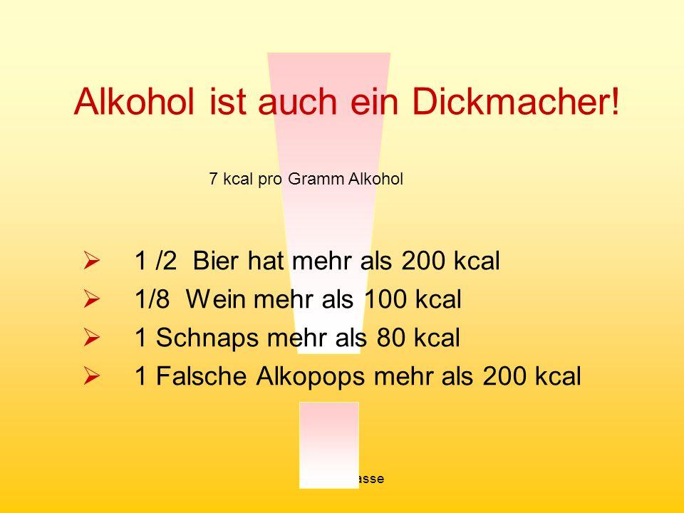 Alkohol ist auch ein Dickmacher!